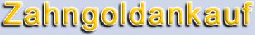 ✅Ankauf Zahngold✅Ankauf Gold Brücke Goldzähne Krone Zahnspange✅Ankauf Edelmetalle✅Goldankauf⭐⭐⭐⭐⭐